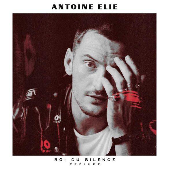 Antoine Elie - Roi du Silence
