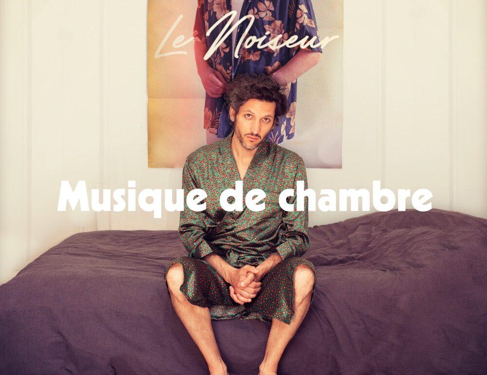 Le Noiseur - Musique de Chambre