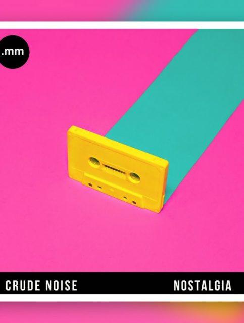 Crude Noise - Nostalgia - Cover