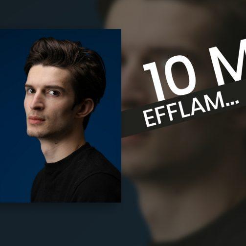 10 Moi - Efflam