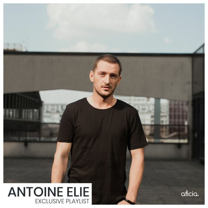 Antoine Elie - Exclusive PlayList