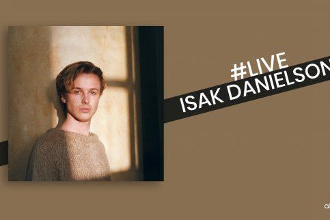 Isak Danielson - Live Experience