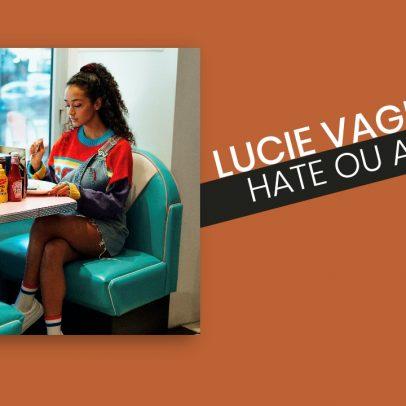 Lucie Vagenheim - Hate ou Aime