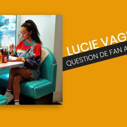 Lucie Vagenheim - Question de fan avec Sandra