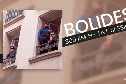 Bolides - 300 KMH - Live Session
