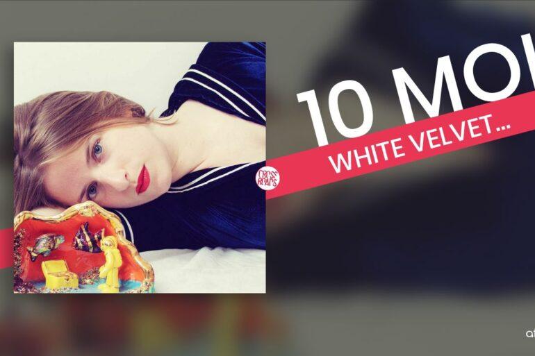 10 Moi - White Velvet - Crossroads Festival - Cover