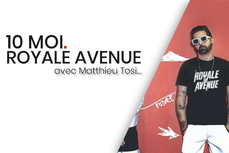 10 Moi - Royale Avenue - Matthieu Tosi - Cover