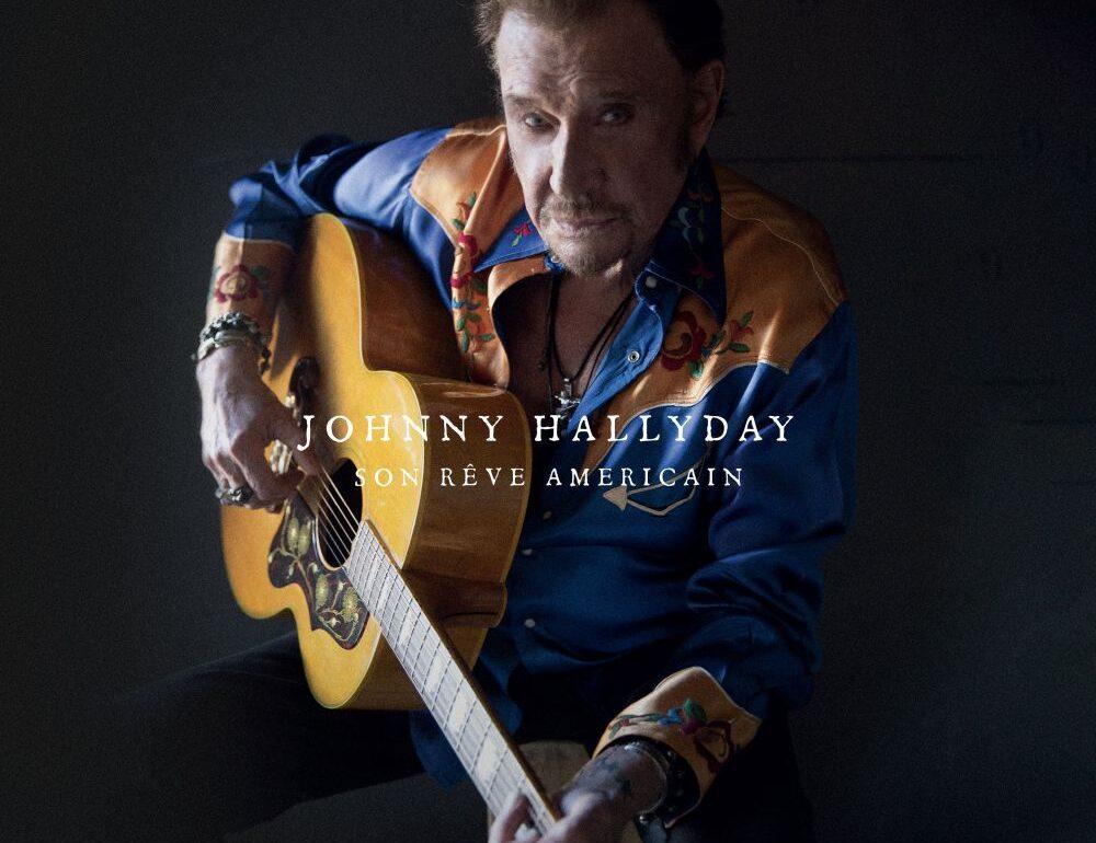 Johnny Hallyday - Son rêve américain