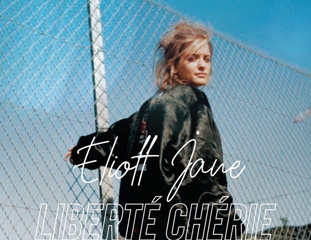 Eliott Jane - Liberté Chérie