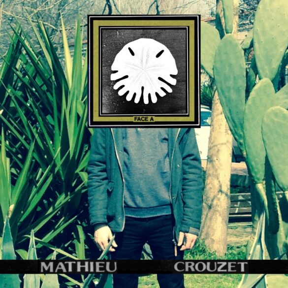 Mathieu Crouzet - Face A