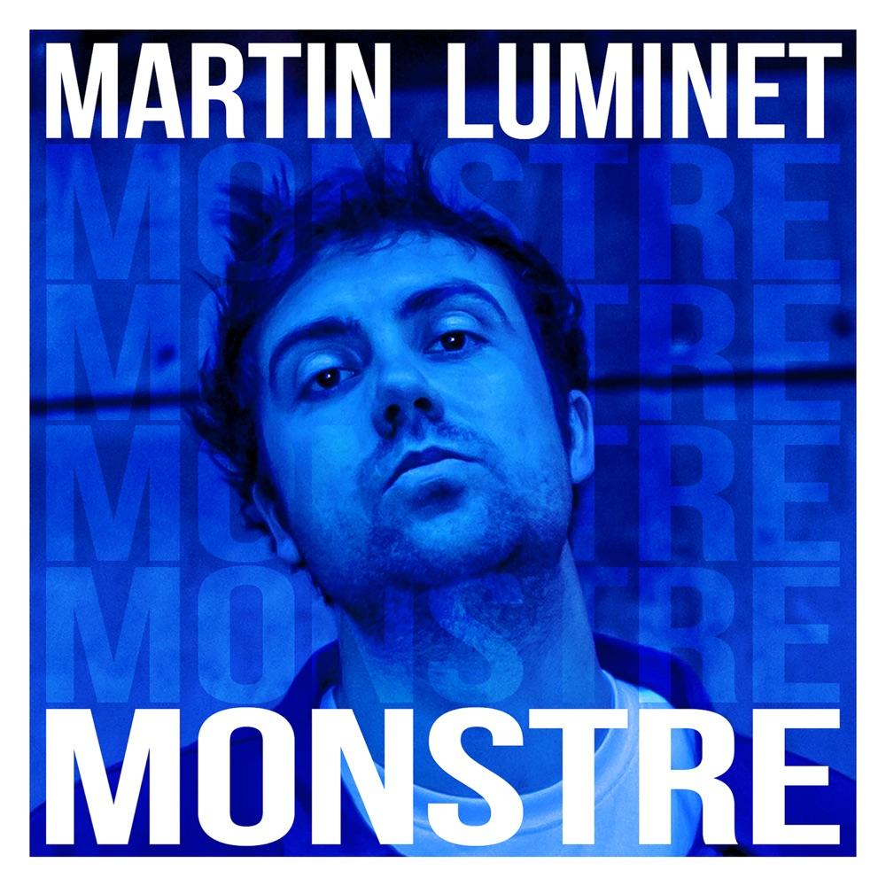 Martin Luminet - Monstre