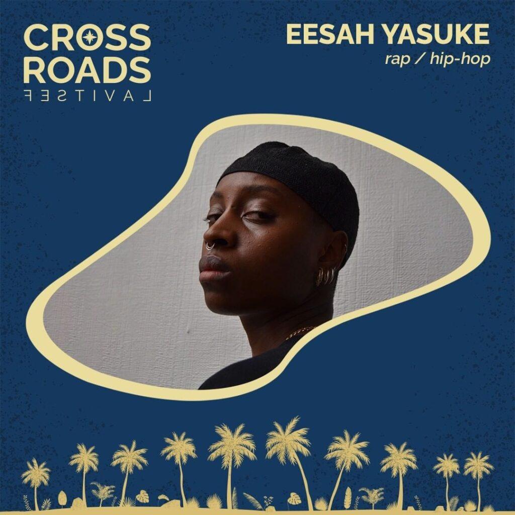 Eesah Yasuke - Crossroads Festival 2021