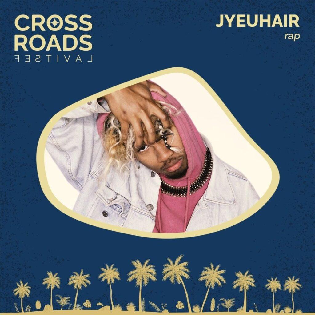 Jyeuhair - Crossroads Festival 2021