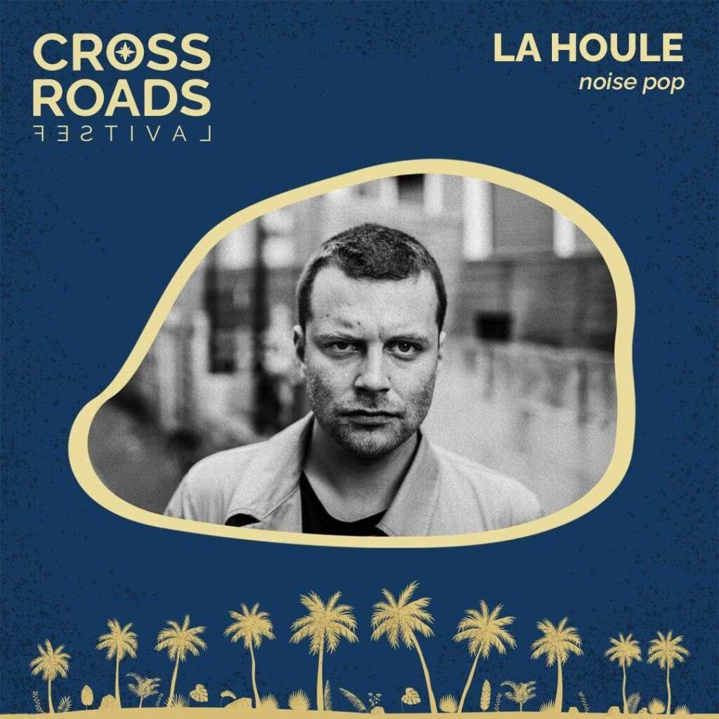 La Houle - Crossroads Festival 2021
