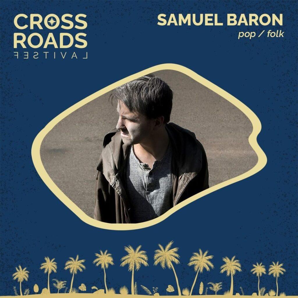 Samuel Baron - Crossroads Festival 2021